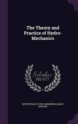 The Theory and Practice of Hydro-Mechanics