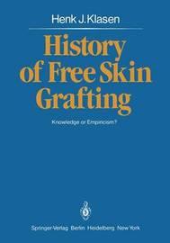 History of Free Skin Grafting by Henk Jan Klasen