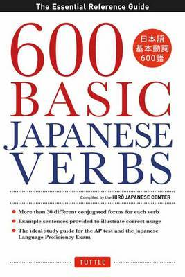 600 Basic Japanese Verbs by The Hiro Japanese Center
