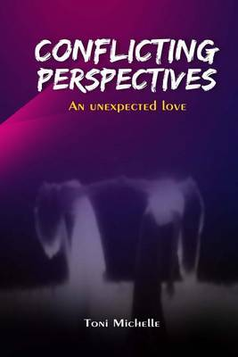 Conflicting Perspectives by Toni Michelle