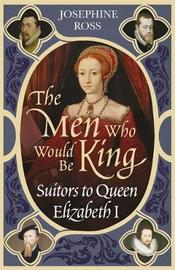 The Men Who Would Be King by Josephine Ross image