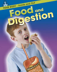 Your Body: Inside and Out: Food and Digestion by Andrew Solway image