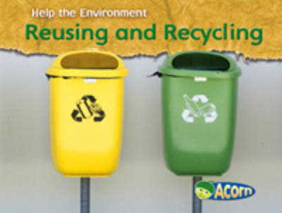 Reusing and Recycling by Charlotte Guillain