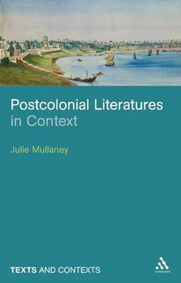 Postcolonial Literatures in Context by Julie Mullaney image