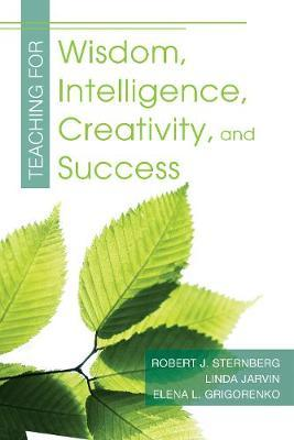 Teaching for Wisdom, Intelligence, Creativity, and Success by Robert J Sternberg image