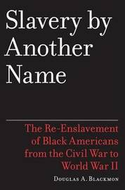 Slavery by Another Name by Douglas A Blackmon image