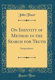 On Identity of Method in the Search for Truth by John Tozer image