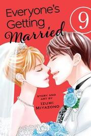 Everyone's Getting Married, Vol. 9 by Izumi Miyazono