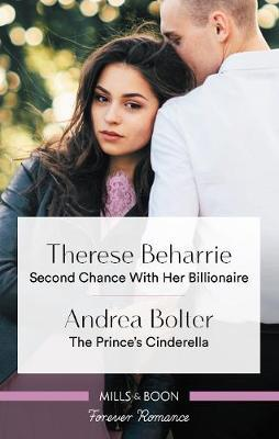 Second Chance with Her Billionaire/The Prince's Cinderella by Therese Beharrie