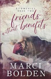 Friends Without Benefits by Marci Bolden image