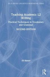 Teaching Academic L2 Writing by Eli Hinkel