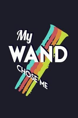 My Wand Chose Me by Uab Kidkis