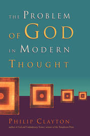 The Problem of God in Modern Thought by Philip Clayton