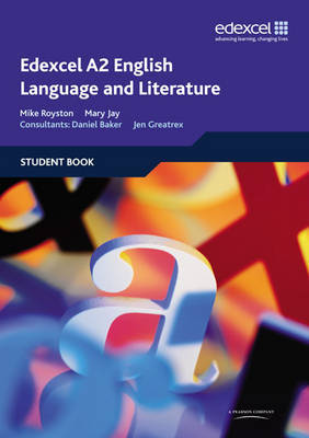 Edexcel A2 English Language and Literature Student Book by Mary Jay image