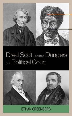 Dred Scott and the Dangers of a Political Court by Ethan Greenberg image