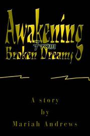 Awakening from Broken Dreams by Mariah Andrews image