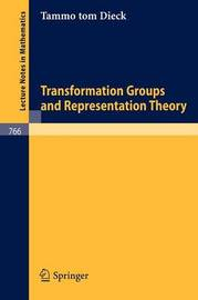 Transformation Groups and Representation Theory by T.Tom Dieck