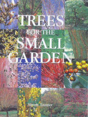 Trees for the Small Garden by Simon Toomer