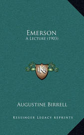 Emerson: A Lecture (1903) by Augustine Birrell