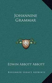 Johannine Grammar by Edwin Abbott Abbott
