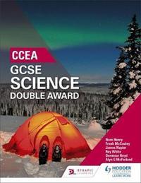CCEA GCSE Double Award Science by Denmour Boyd