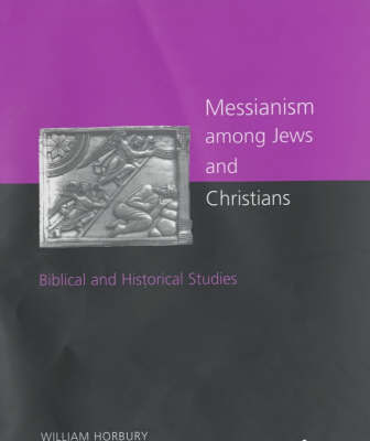 Messianism Among Jews and Christians by William Horbury image