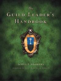 The Guild Leader's Handbook by Scott F Andrews