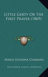 Little Gerty or the First Prayer (1869) by Maria Susanna Cummins