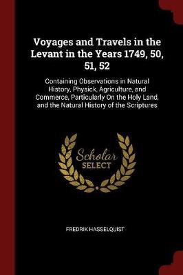 Voyages and Travels in the Levant in the Years 1749, 50, 51, 52 by Fredrik Hasselquist