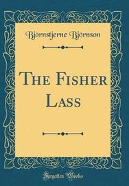 The Fisher Lass (Classic Reprint) by Bjornstjerne Bjornson image