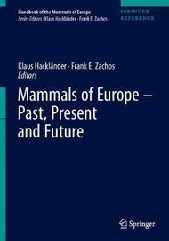 Mammals of Europe - Past, Present, and Future