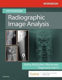 Workbook for Radiographic Image Analysis by Kathy McQuillen Martensen
