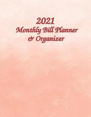 Monthly Bill Planner & Organizer 2021 by Green Circle Planner