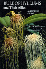 Bulbophyllums and Their Allies: A Growers Guide by Emly S. Siegerist image