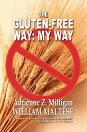 The Gluten-Free Way by Adrienne Z. Milligan