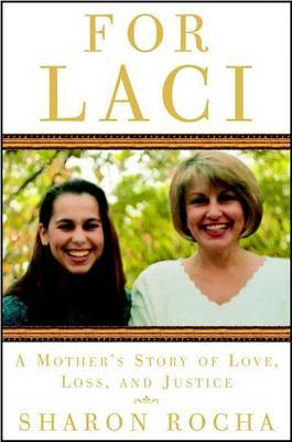 For Laci: A Mother's Story of Love, Loss and Justice by Sharon Rocha image