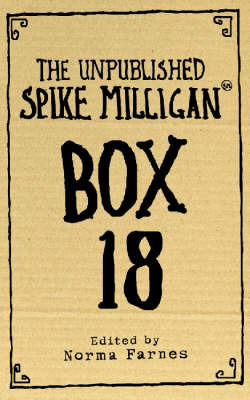 Box 18: The Unpublished Spike Milligan by Spike Milligan