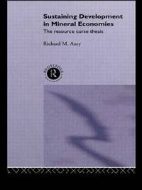Sustaining Development in Mineral Economies by Richard Auty