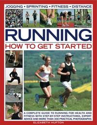 Running: How to Get Started by Elizabeth Hufton