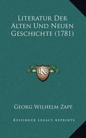 Literatur Der Alten Und Neuen Geschichte (1781) by Georg Wilhelm Zapf