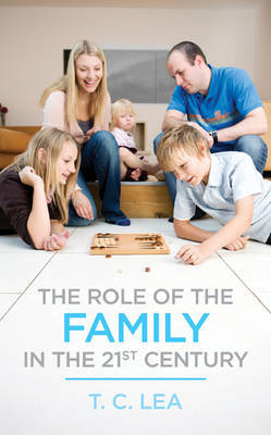 The Role of the Family in the 21st Century by T C Lea image