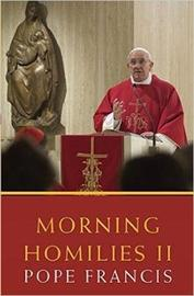 Morning Homilies II by Pope Francis