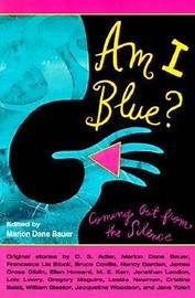 Am I Blue?: Coming Out from the Silence by Marion Dane Bauer