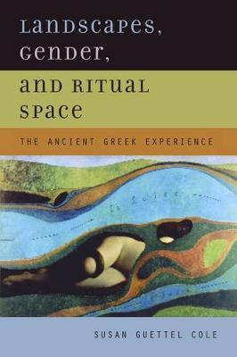 Landscapes, Gender, and Ritual Space by Susan Guettel Cole image