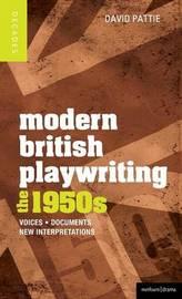 Modern British Playwriting: The 1950s by David Pattie