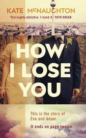 How I Lose You by Kate McNaughton image