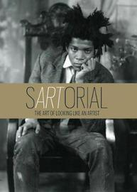 sARTorial: The Art of Looking Like an Artist:The Art of Looking L by Pantelides Katerina