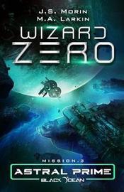 Wizard Zero by J S Morin