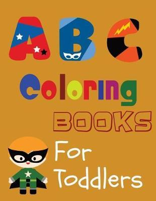 ABC Coloring Books for Toddlers by Donald Holloway image