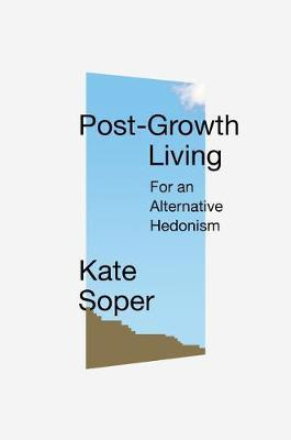 Post-Growth Living by Kate Soper